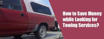 How to Save Money while Looking for Towing Services?
