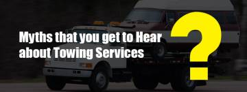 Myths that you get to Hear about Towing Services
